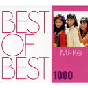 BEST OF BEST 1000 Mi-Ke [ Mi-Ke ]