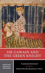 Sir Gawain and the Green Knight SIR GAWAIN & THE GREEN KNIGHT (Norton Critical Editions) [ Marie Borroff ]