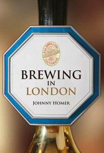 Brewing in London BREWING IN LONDON (Brewing) [ Johnny Homer ]