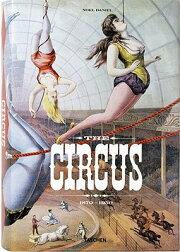 CIRCUS,THE:1870-1950 (TASCHEN 25)