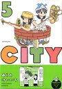 CITY(5) (モーニング KC) [ あらゐ けいいち ]