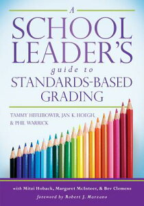 A School Leader's Guide to Standards-Based Grading SCHOOL LEADERS GT STANDARDS-BA [ Tammy Heflebower ]