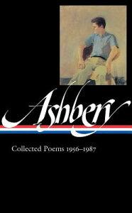 John Ashbery: Collected Poems 1956-1987 (Loa #187) LIAM JOHN ASHBERY COLL POEMS 1 (Library of America) [ John Ashbery ]