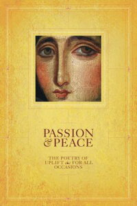 Passion & Peace: The Poetry of Uplift for All Occasions PASSION & PEACE [ Diane Tucker ]