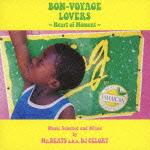 BON-VOYAGE LOVERS 〜Heart of Moment〜 Music Selected and Mixed by Mr.BEATS a.k.a. DJ CELORY画像