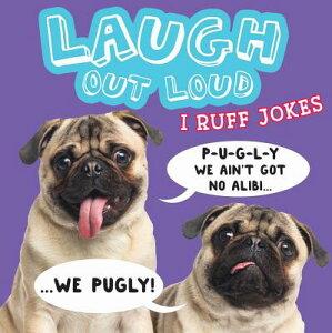 Laugh Out Loud I Ruff Jokes LAUGH OUT LOUD I RUFF JOKES (Laugh Out Loud) [ Jeffrey Burton ]