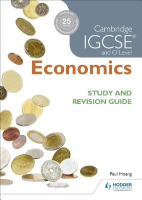 Cambridge Igcse and O Level Economics Study and Revision Guide CAMBRIDGE IGCSE & O LEVEL ECON [ Paul Hoang ]