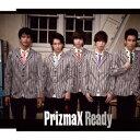 Ready [ PrizmaX ]