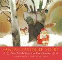 Santa's Favorite Story: Santa Tells the Story of the First Christmas SANTAS FAVORITE STORY [ Hisako Aoki ]