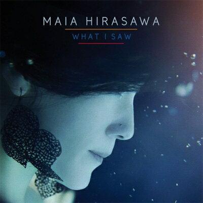 【送料無料】【輸入盤】What I Saw [ Maia Hirasawa ]
