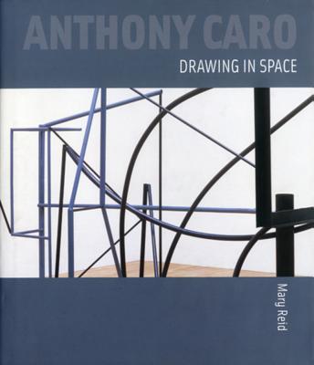 洋書, ART & ENTERTAINMENT Anthony Caro: Drawing in Space ANTHONY CARO Mary Reid
