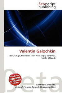 Valentin Galochkin VALENTIN GALOCHKIN [ Lambert M. Surhone ]