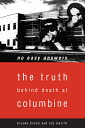 No Easy Answers: The Truth Behind Death at Columbine High School NO EASY ANSW [ Brooks Brown ]