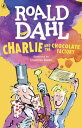 CHARLIE AND THE CHOCOLATE FACTORY(B) [ ROALD DAHL ]