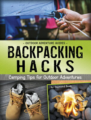 Backpacking Hacks: Camping Tips for Outdoor Adventures BACKPACKING HACKS (Outdoor Adventure Guides) [ Raymond Bean ]