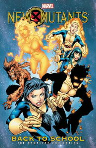 New Mutants: Back to School - The Complete Collection NEW MUTANTS BACK TO SCHOOL - T [ Nunzio Defilippis ]