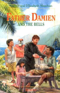 Father Damien and the Bells FATHER DAMIEN & THE BELLS [ Leonard Everett Fisher ]