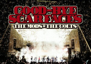GOOD-BYE SCARFACES [ THE MODS、THE COLTS ]