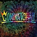 COMINATCHA!! (初回限定盤 CD+1CHANCE DISC(DVD)+スペシャルフォトブックレット+三方背BOX) [ WANIMA ]