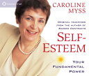 Self-Esteem: Your Fundamental Power SELF-ESTEEM 4D [ Caroline Myss ]