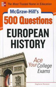 McGraw-Hill's 500 European History Questions: Ace Your College Exams MCGRAW-HILLS 500 EUROPEAN HIST [ Stephanie Muntone ]