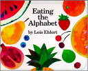 EATING THE ALPHABET(BB) [ LOIS EHLERT ]