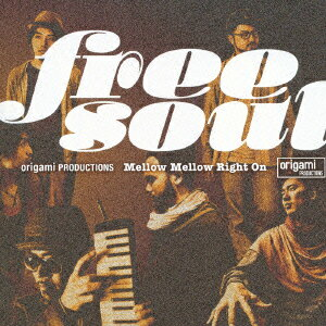 free soul origami PRODUCTIONS Mellow Mellow Right On画像