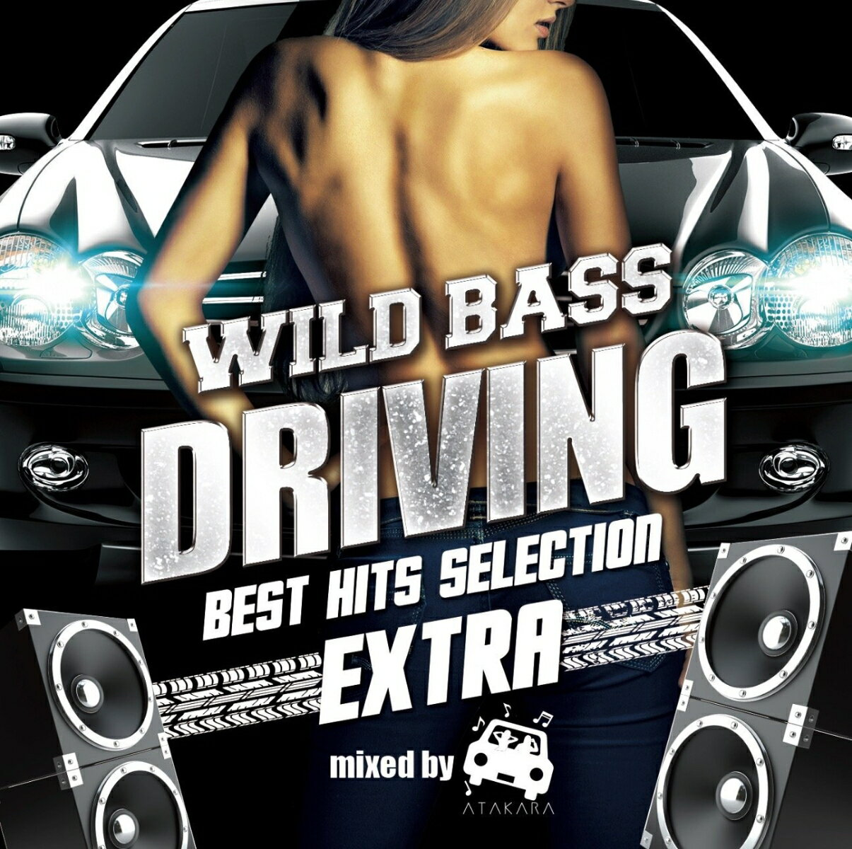 WILD BASS DRIVING -Best Hits Selection EXTRA mixed by ATAKARA-画像