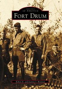 Fort Drum FORT DRUM (Images of America) [ Robert E. Brennan ]