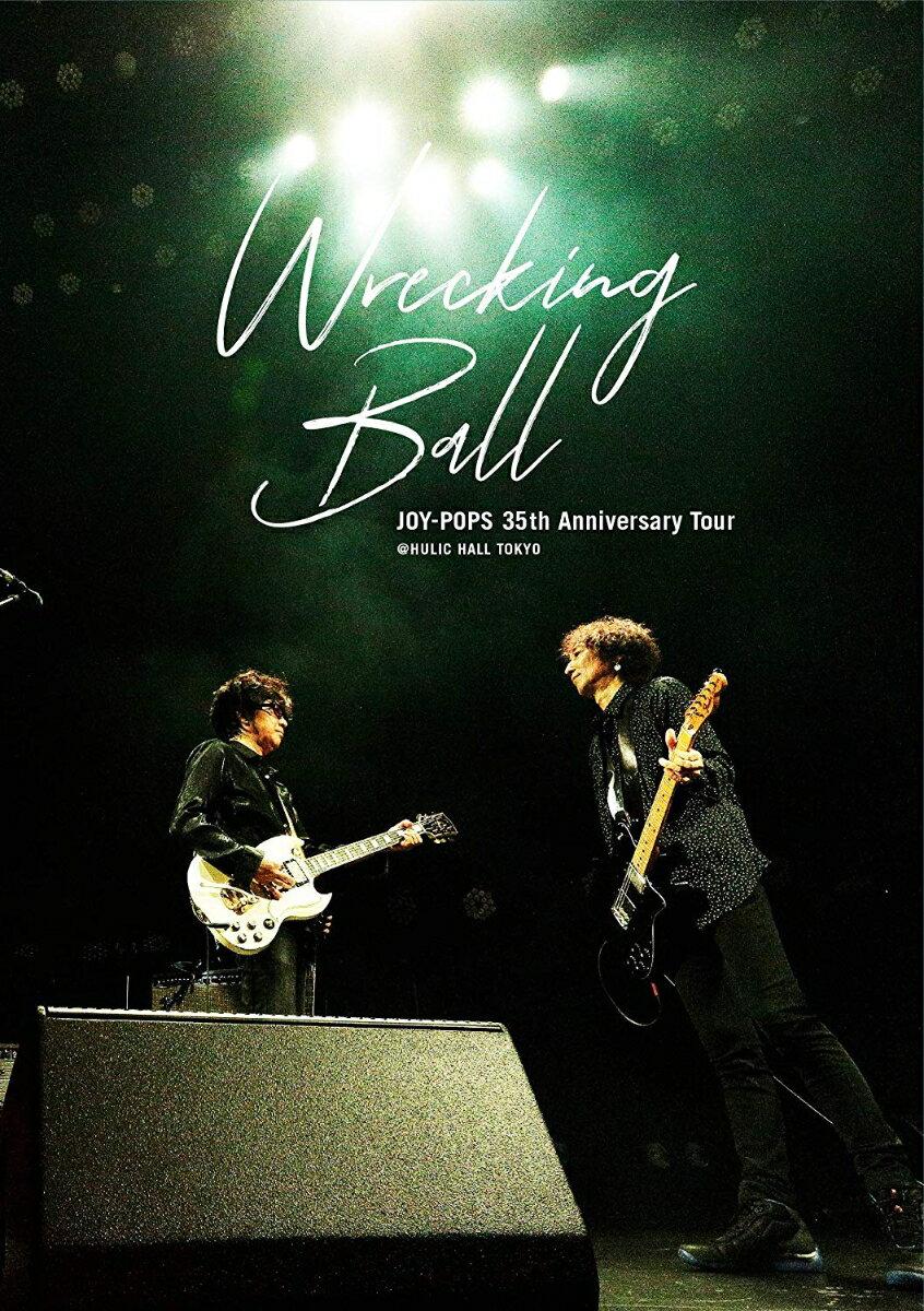 "JOY-POPS 35th Anniversary Tour ""Wrecking Ball"" @ HULIC HALL TOKYO【Blu-ray】画像"
