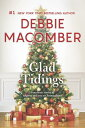 Glad Tidings: There's Something about Christmas GLAD TIDINGS [ Debbie Macomber ]
