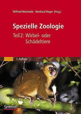 Spezielle Zoologie: Teil 2: Wirbel- Oder Schadeltiere [ Wilfried Westheide ]