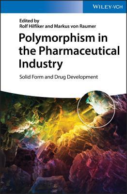 洋書, COMPUTERS & SCIENCE Polymorphism in the Pharmaceutical Industry: Solid Form and Drug Development POLYMORPHISM IN THE PHARMACEUT Rolf Hilfiker