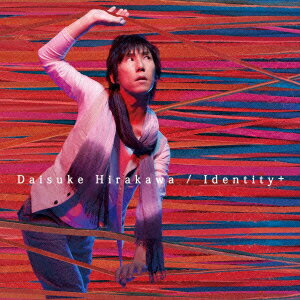 Identity +(CD+DVD) [ 平川大輔 ]