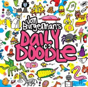 Jon Burgerman's Daily Doodle JON BURGERMANS DAILY DOODLE [ Jon Burgerman ]