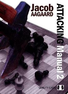 Attacking Manual ATTACKING MANUAL [ Jacob Aagaard ]