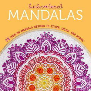 Embroidered Mandalas: 25 Iron-On Mandala Designs to Stitch, Color, and Share EMBROIDERED MANDALAS [ Lark Crafts ]