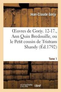 Oeuvres, Ann Quin Bredouille, Ou Le Petit Cousin de Tristram Shandy, Oeuvre Posthume de Tome 1 FRE-OEUVRES ANN QUIN BREDOUILL (Litterature) [ Gorjy-J ]