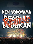 DEAD AT BUDOKAN RETURNS [ Ken Yokoyama ]