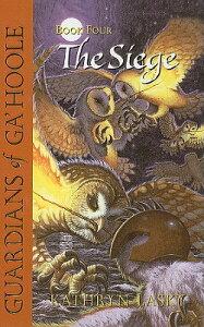 The Siege GUARDIANS OF GAHOOLE BK04 SIEG (Guardians of Ga'hoole) [ Kathryn Lasky ]
