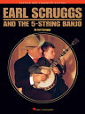 Earl Scruggs and the 5-String Banjo: Revised and Enhanced Edition EARL SCRUGGS & THE 5-STRING BA ...
