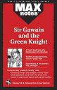Sir Gawain and the Green Knight (Maxnotes Literature Guides) MAXNOTES SIR GAWAIN & THE GREE (MAXnotes) [ Boria Sax ]
