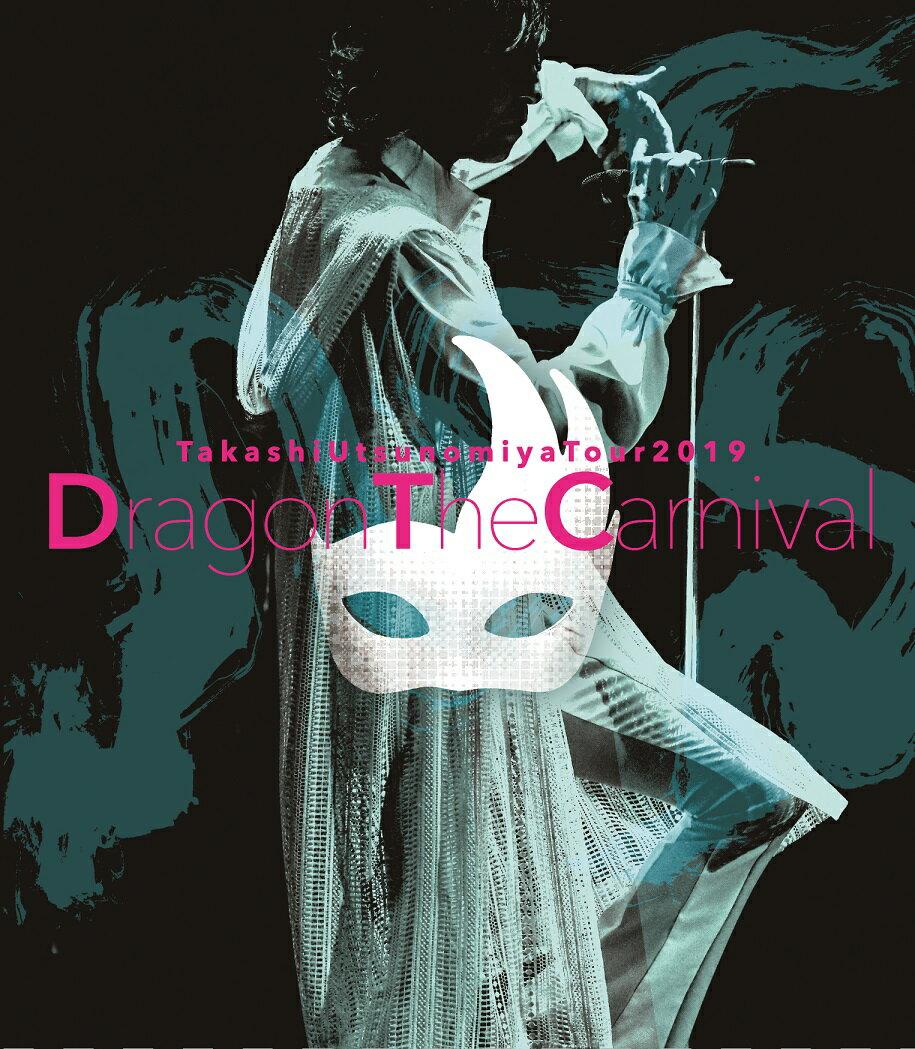 Takashi Utsunomiya Tour 2019 Dragon The Carnival【Blu-ray】