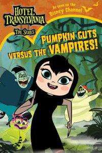 Pumpkin Guts Versus the Vampires PUMPKIN GUTS VERSUS THE VAMPIR (Hotel Transylvania: The) [ Natalie Shaw ]