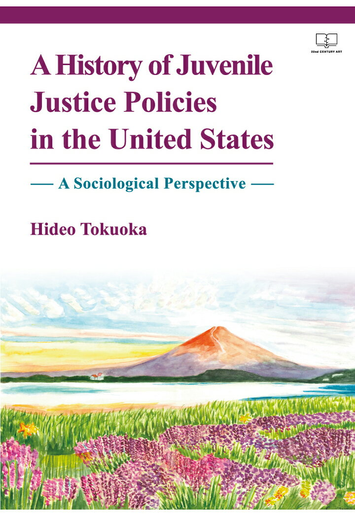 【POD】A History of Juvenile Justice Policies in the United States - A Sociological Perspective画像