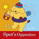 Spot's Opposites SPOTS OPPOSITES...