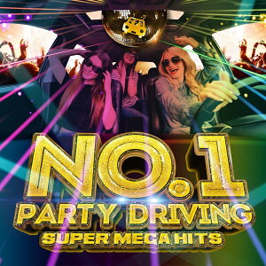 NO.1 PARTY DRIVING -SUPER MEGA HITS- mixed by ATAKARA