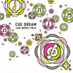 【楽天ブックスならいつでも送料無料】「CUE DREAM JAM-BOREE 2014」コンピレーションCD [ (V.A...