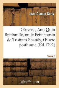 Oeuvres, Ann Quin Bredouille, Ou Le Petit Cousin de Tristram Shandy, Oeuvre Posthume de Tome 5 FRE-OEUVRES ANN QUIN BREDOUILL (Litterature) [ Gorjy-J ]