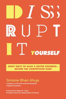 Disrupt-It-Yourself: Eight Ways to Hack a Better Business---Before the Competition Does画像